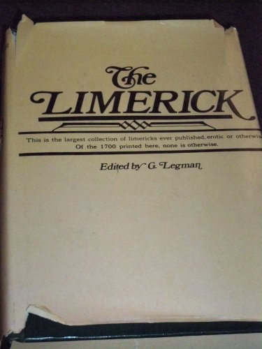 The Limerick: 1700 Examples, with Notes, Variants: Legman, G. (ed.)