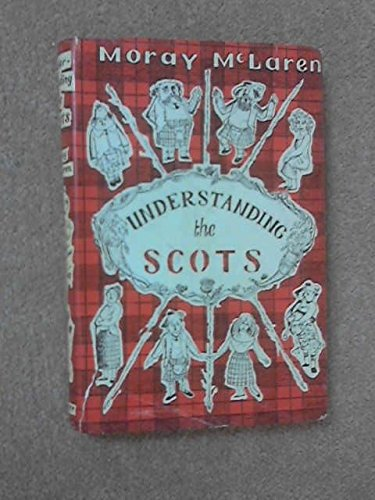Understanding the Scots: Mclaren, Moray