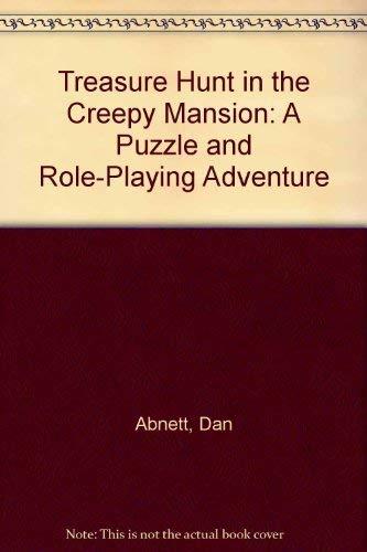 Treasure Hunt in the Creepy Mansion: A: Dan Abnett
