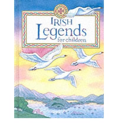 Irish Legends for Children: Yvonne Carroll; Illustrator-Lucy