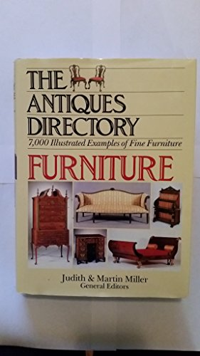 The Antiques Directory. Furniture. 7,000 Illustrated Examples of Fine Furniture.: Miller,Judith. ...