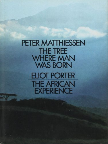 9780517141281: THE TREE WHERE MAN WAS BORN [WITH] THE AFRICAN EXPERIENCE [BY ELIOT PORTER]