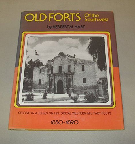 OLD FORTS OF THE SOUTHWEST: Hart, Herbert M. & Hartle (illus), Paul J.