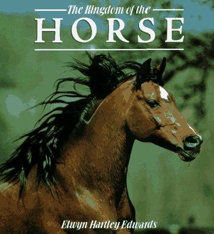 The Kingdom of the Horse: Elwyn Hartley Edwards