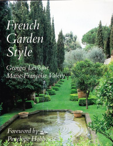 French Garden Style: Georges Leveque, Marie-Francoise Valery