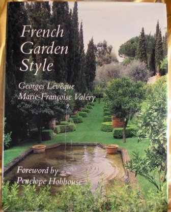 French Garden Style: Leveque, Georges; Valery, Marie-Francoise