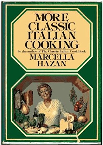 More Classic Italian Cooking (0517144581) by Marcella Hazan