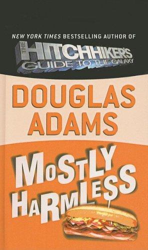 Mostly Harmless: Adams, Douglas