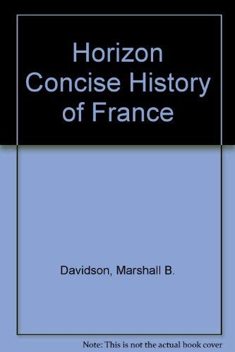 9780517145623: Horizon Concise History of France