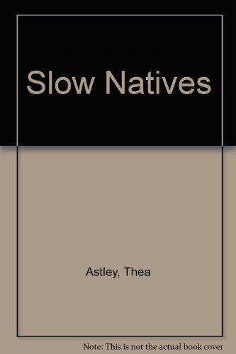 Slow Natives (0517145928) by Astley, Thea