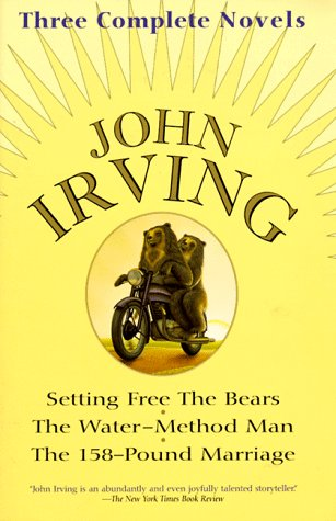 John Irving: Three Complete Novels: Setting Free The Bears, The Water-Method Man, The 158-Pound ...