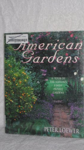 9780517147122: American Gardens: A Tour of the Nation's Finest Private Gardens