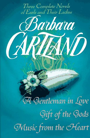 9780517147726: Barbara Cartland: Three Complete Novels of Earls and Their Ladies : A Gentleman in Love, Gift of the Gods, Music from the Heart