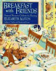 9780517147887: Breakfast with Friends: Seasonal Menus to Celebrate the Morning by Elizabeth Alston (Wings Great Cookbooks)