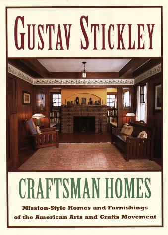 Gustav Stickley--Craftsman Homes