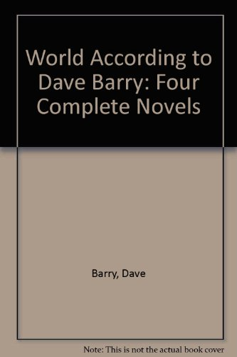 9780517149188: Dave Barry: Four Complete Books (The World According to Dave Barry Containing Dave Barry Talks Back, Dave Barry Turns 40, Dave Barry's Greatest Hits) PLUS Dave Barry Slept Here, a Random House Audio Book