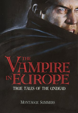 9780517149898: The Vampire in Europe: True Tales of the Undead