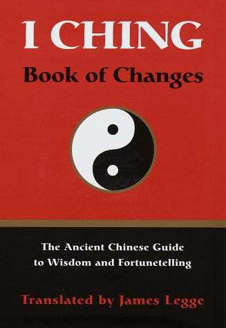 I CHING Book of Changes: Translated by James Legge