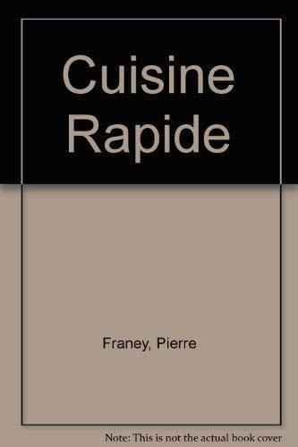 Cuisine Rapide: Franey, Pierre, Miller, Bryan