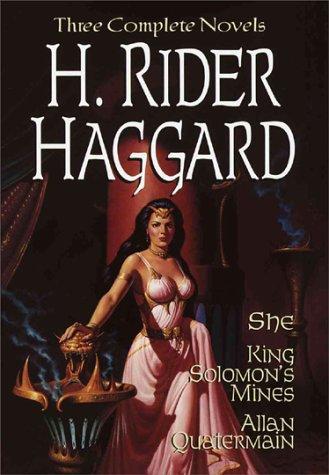 H. Rider Haggard: She, King Solomon's Mine: Haggard, H. Rider