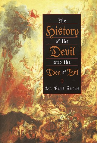 History of the Devil and the Idea: Carus, Dr. Paul