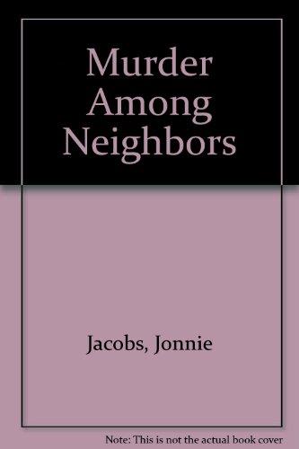 9780517152683: Murder Among Neighbors
