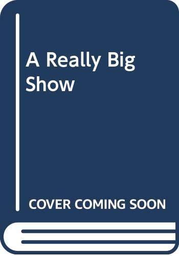 9780517152829: A Really Big Show