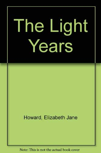 9780517154649: The Light Years [Hardcover] by Howard, Elizabeth Jane