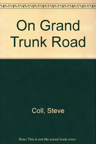 On Grand Trunk Road (0517156148) by Coll, Steve