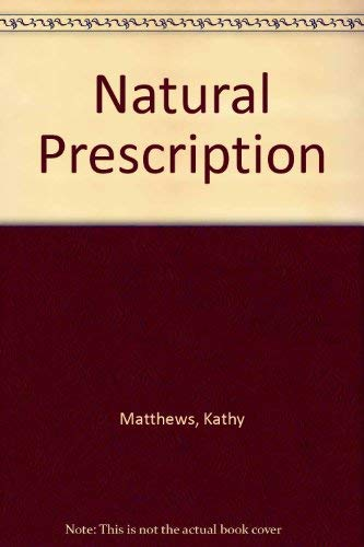 9780517156513: Natural Prescription