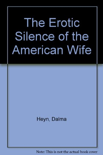 9780517158487: The Erotic Silence of the American Wife