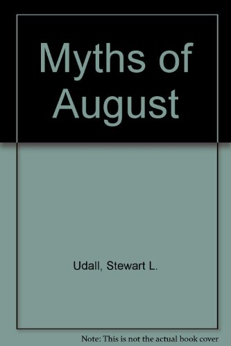Myths of August (0517159198) by Udall, Stewart L.
