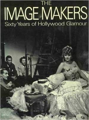 The Image Makers: Sixty years of Hollywood Glamour: Paul Trent