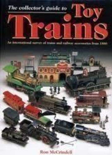 9780517159767: The Collector's Guide to Toy Trains: An International Survey of Trains and Railway Accessories from 1880