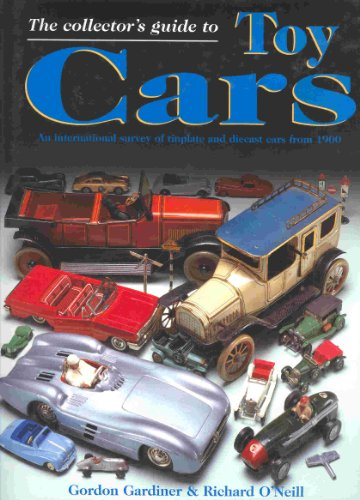 9780517159774: The Collector's Guide to Toy Cars: An International Survey of Tinplate and Diecast Cars from 1990
