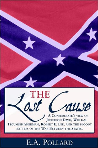 9780517160107: The Lost Cause the Standard Southern History of the War of the Confederates