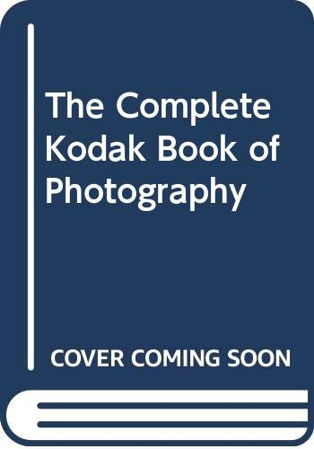 9780517160343: The Complete Kodak Book of Photography