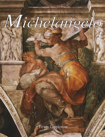 michelangelo by copplestone trewin published by wellfleet press hardcover
