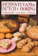 Pennsylvania Dutch Cooking : A Mennonite Community: Mary Emma Showalter