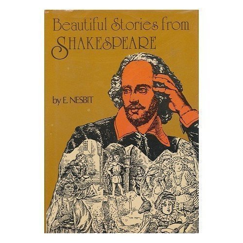 Beautiful Stories From Shakespeare (A Facsimile of: William) Nesbit Shakespeare