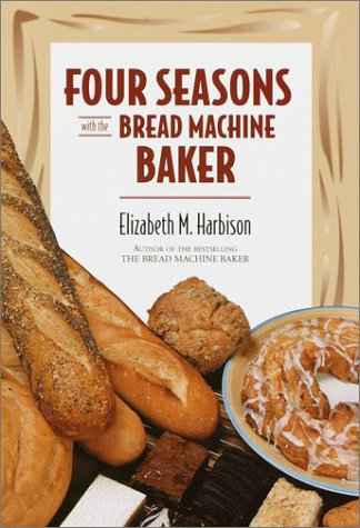 9780517162989: Four Seasons with the Bread Machine Baker