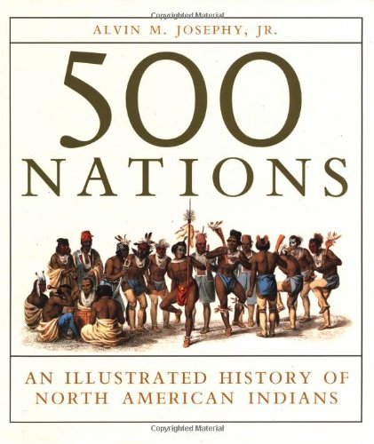 9780517163948: 500 Nations: An Illustrated History of North American Indians