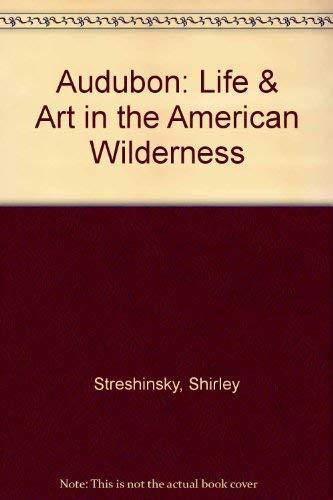 9780517164778: Audubon: Life & Art in the American Wilderness