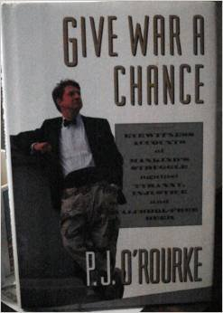 9780517166192: Give War a Chance [Hardcover] by O'Rourke, P J
