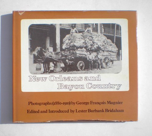 New Orleans and Bayou Country: Photographs (1880-1910) By George Francois Mugnier: Mugnier, George ...