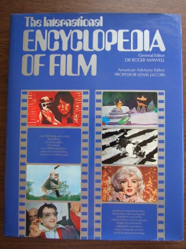 The International Encyclopedia of Film: Manvell, Dr. Roger