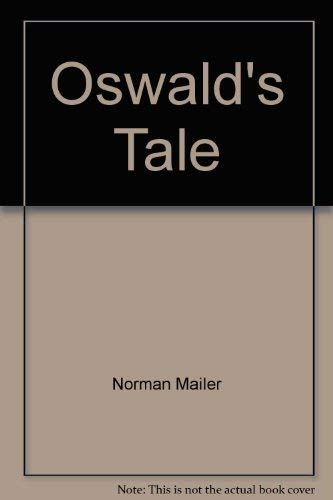 oswalds tale an american mystery essay Oswald's tale: an american mystery is a 1995 non-fiction book by norman mailer it amounts to a detailed biography of lee harvey oswald (1939–1963), the assassin of us president john f kennedy the book includes an exhaustive examination of his movements in the years, and particularly in the months, leading up to kennedy's assassination on november 22, 1963, and oswald's own death two days later.