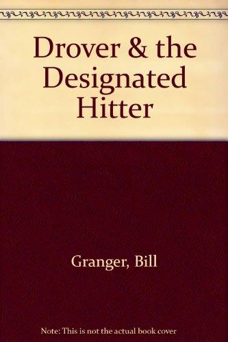 Drover & the Designated Hitter: Bill Granger