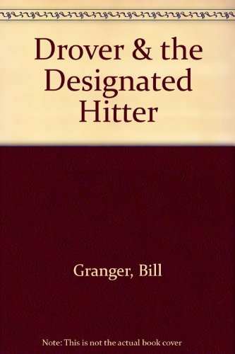 Drover & the Designated Hitter (0517169487) by Bill Granger