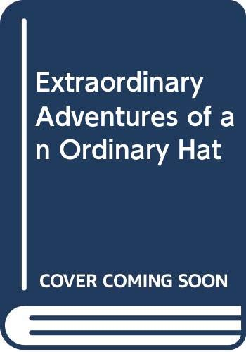 9780517169889: Extraordinary Adventures of an Ordinary Hat